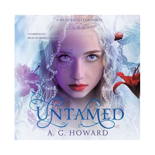 A. G. Howard Untamed