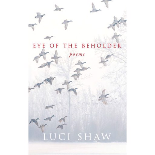 Luci Shaw Eye of the Beholder