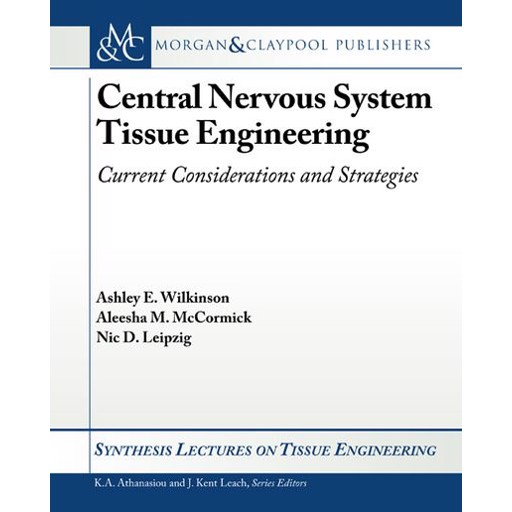 A. E. Wilkinson Central Nervous System Tissue Engineering