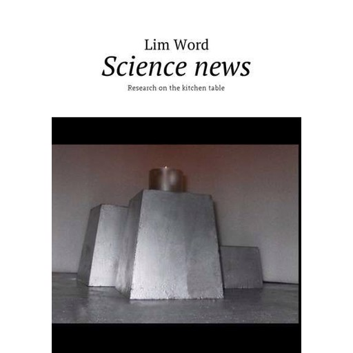 Lim Word Science news. Research on the kitchen table