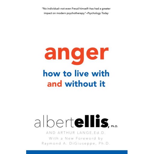 Albert Ellis Anger: How to Live with and without It