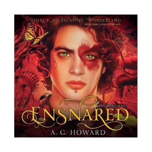A. G. Howard Ensnared