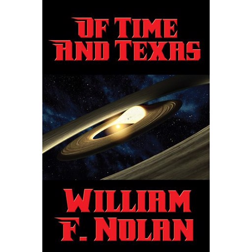 William F. Nolan Of Time and Texas
